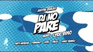 DJ NO PARE REMIX - Justin Quiles, Natti Natasha, Farruko ft Zion, Dalex, Lenny Tavárez (Lyric Video)