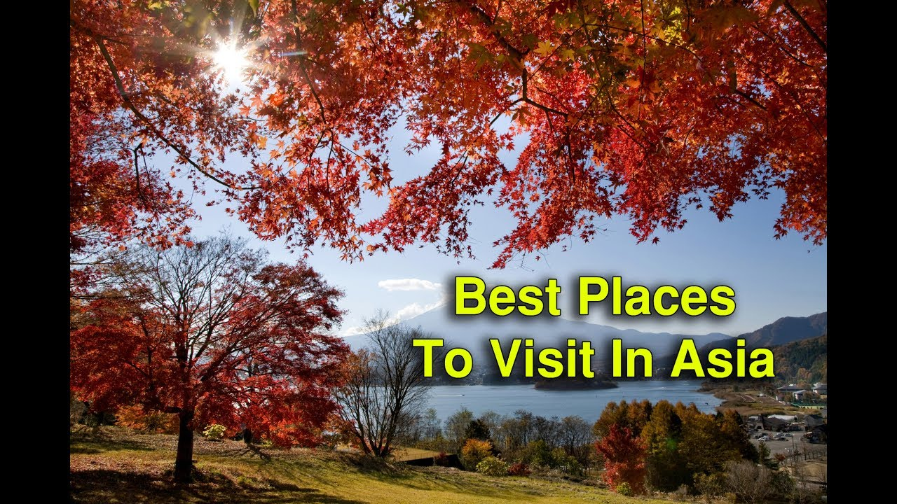 Most Beautiful Places In Asia Youtube