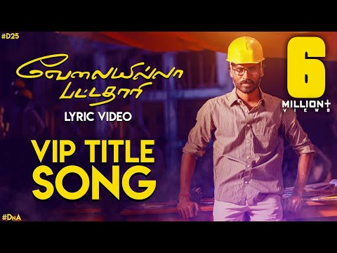 Velai Illa Pattadhaari Title Song - Lyric...