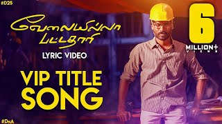Cover images Velai Illa Pattadhaari Title Song - Lyric Video | Velai Illa Pattadhaari | Anirudh | Dhanush | #DnA