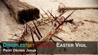 04 Peter Denies Jesus
