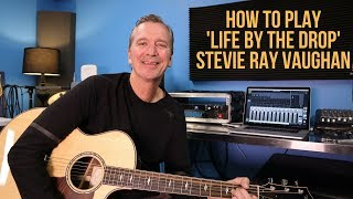 how to play 39life by the drop39 by stevie ray vaughan