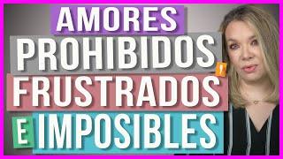¿Qué Pasa con los Amores Imposibles? | Tampoco pueden sacarte de su mente...