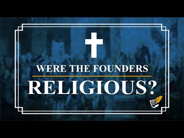 Were the Founders Christian or Deist? | Constitution Corner