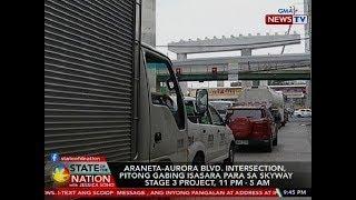 SONA: Araneta-Aurora Blvd. intersection, 7 gabing isasara para sa Skyway Stage 3 Project