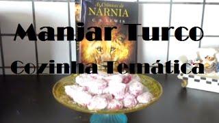 Cozinha Temática | Manjar Turco (As Crônicas de Nárnia: O Leão, a feiticeira e o guarda roupa)