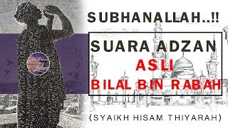 Download Inilah Nada Asli Adzan BILAL BIN RABBAH (Syaikh Hisam Thiyarah)