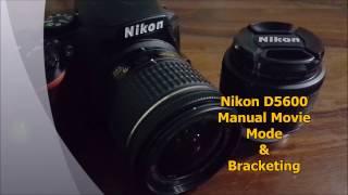 Никон D5600 Ручному Режимі Фільм & Брекетинг