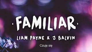 Liam Payne Familiar feat. J Balvin Tumaczenie PL.mp3