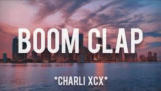 Boom Clap - Charli XCX (Lyrics dan Terjemahan)