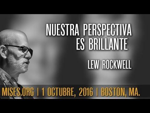 Nuestra perspectiva es brillante   Lew Rockwell