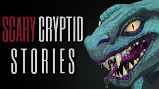 8 TRUE Scary Cryptid Stories (Vol. 22)