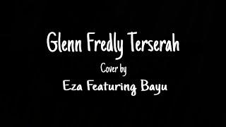 Glenn Fredly Terserah, Eza Navarin featuring Bayu Keyboard