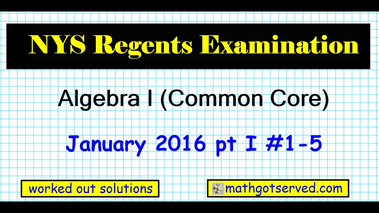 january 2016 nys algebra 1 common core regents part 1 1 to. Black Bedroom Furniture Sets. Home Design Ideas