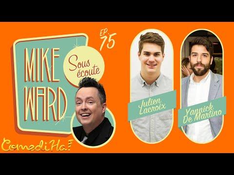 MIKE WARD SOUS ÉCOUTE #75 - Spécial ComediHa! (Yannick De Martino et Julien Lacroix)