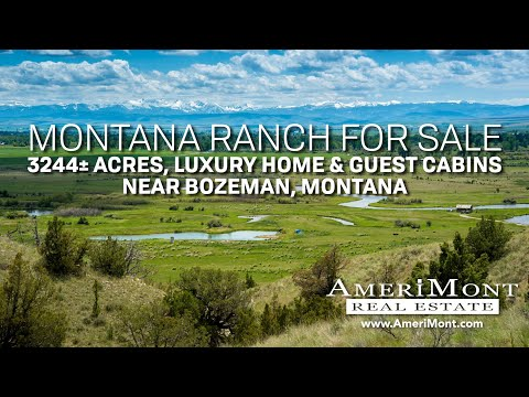 For Sale: Gallatin Legacy Ranch - 3,244 Acres, River Front, Home & Cabins - 25 Min. From Bozeman, MT