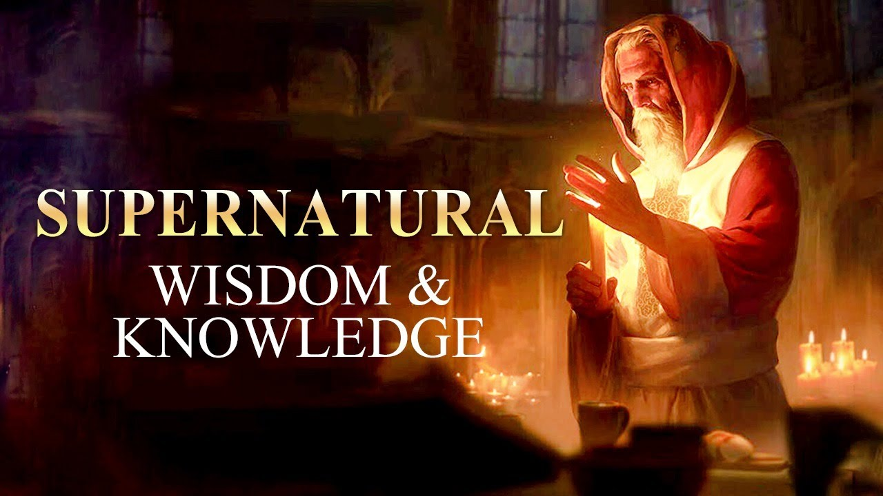 Supernatural Wisdom - The Spirit of Seeing & Knowing ᴴᴰ