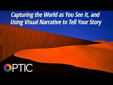 Optic 2016: Capturing the World as You See It, and Using Visual Narrative to Tell Your Story