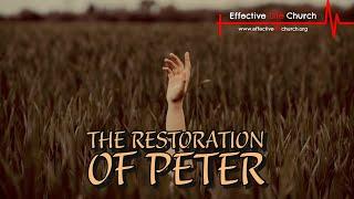 Effective Life Church - The Restoration of Peter - Pastor Matthew Guest