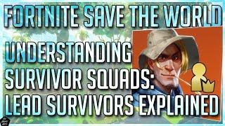 FORTNITE STW: LEAD SURVIVORS EXPLAINED [UNDERSTANDING SURVIVOR SQUADS] (BEGINNER TIPS FOR STW)