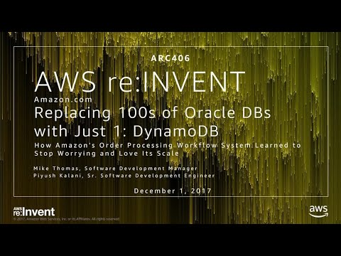 AWS re:Invent 2017: Amazon.com - Replacing 100s of Oracle DBs with Just One: DynamoDB (ARC406)