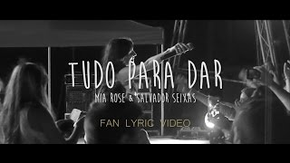 Tudo Para Dar - Mia Rose feat. Salvador Seixas (Fan Lyric Video)