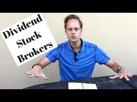 Stock Brokers For Dividend Investors: How To Select A Brokerage