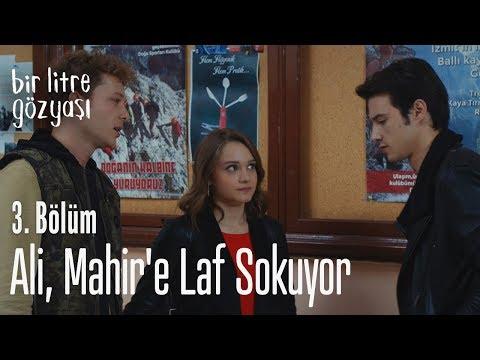 Ali, Mahir'e laf sokuyor - Bir Litre Gözyaşı 3. Bölüm