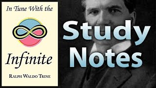 In Tune with the Infinite by Ralph Waldo Trine (Study Notes)