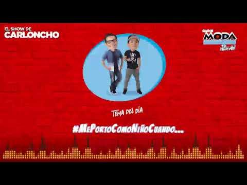 #MePortoComoNiñoCuando en 'El Show de Carloncho' 18/04/2018 - Radio Moda