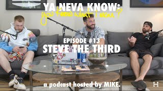 YNK: you know what I mean? #13 - Steve the Third