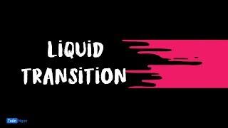 Hướng dẫn chuyển cảnh cho video du lịch // Dynamic Liquid Transition