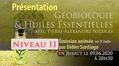 Géobiologie & huiles essentielles niveau 2 avec Pierre-Alexandre Nicolas