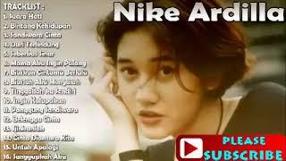 Terbaik Dari Nike Ardilla  Full Album Lagu Terbaik  Best Audio !!!