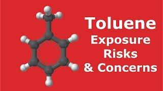 Toluene - Exposure Risks & Concerns