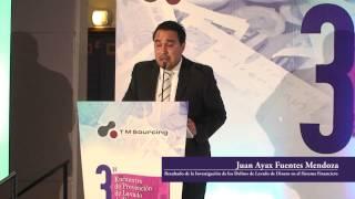 """3er. Encuentro de PLD - """" Resultado de la Investigación de los Delitos de Lavado..."""" Juan Ayax"""
