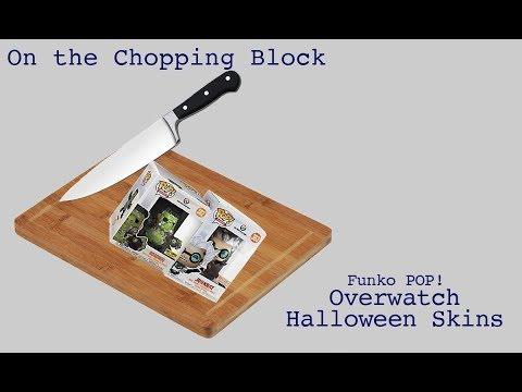 On The Chopping Block: Funko: Overwatch Halloween Skins