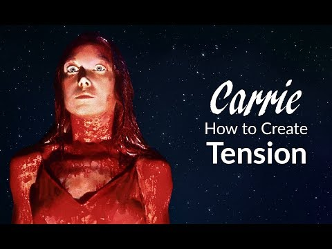Carrie: How to Create Tension