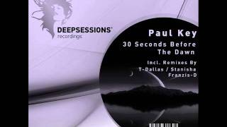 Paul Key - 30 Seconds Before The Dawn (Stanisha Remix) - Deepsessions