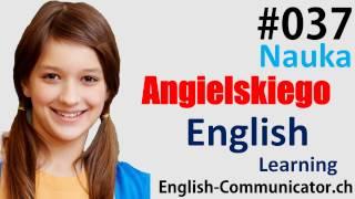 #37 Kurs języka angielskiego Słownictwo English Elbląg Legnica Polkowice Toruń słuchający gramatyka