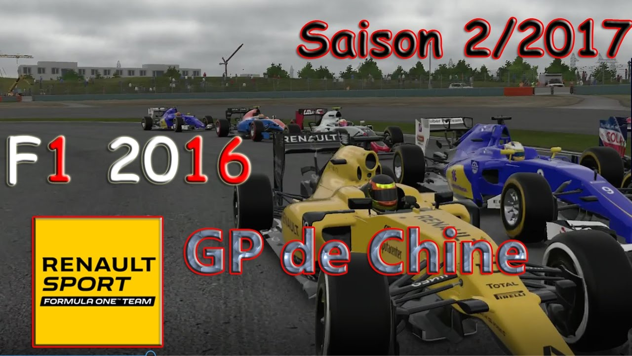 gp de chine renault f1 2016 saison 2 2017 youtube. Black Bedroom Furniture Sets. Home Design Ideas