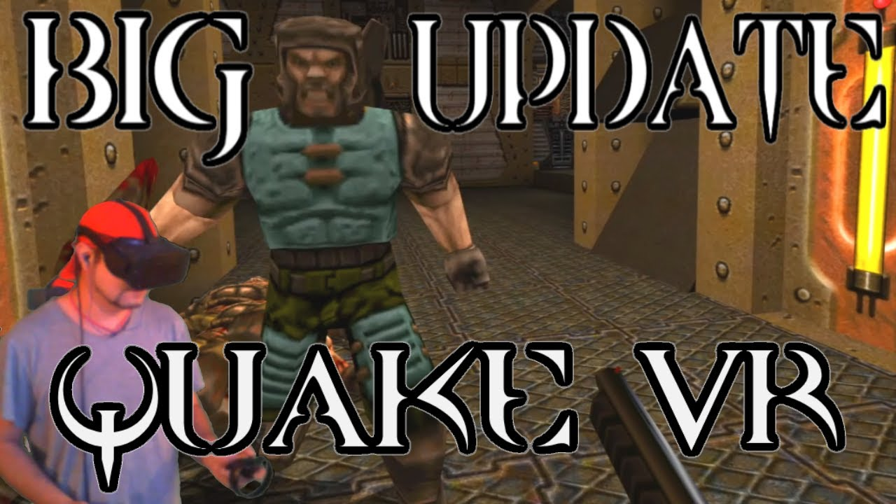 Quake VR Update Multiplayer, Bots and much more