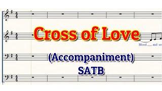 Cross Of Love | Piano Accompaniment | SATB