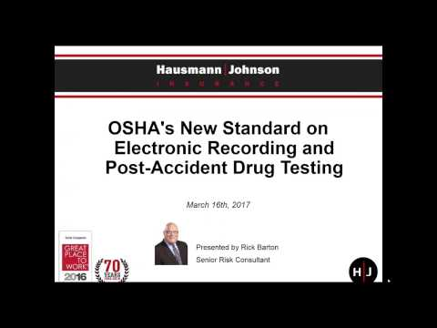 On Demand Webinar: OSHA's New Standard on Electronic Recording and Post Accident Drug Testing