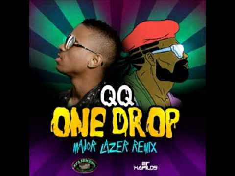 QQ - One Drop (Major Lazer Remix) (Official Audio) | 21stHapilos