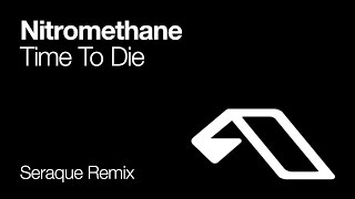 Nitromethane - Time To Die (Seraque Remix)
