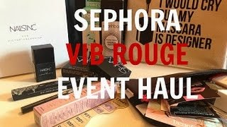 Sephora VIB Rouge Store Event HAUL!!!