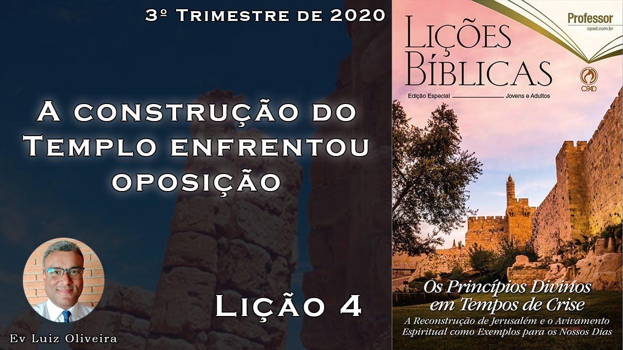 3Trim2020 - Lição 4 - A construção do templo enfrentou oposição - Ev Luiz Oliveira - CPAD - EBD