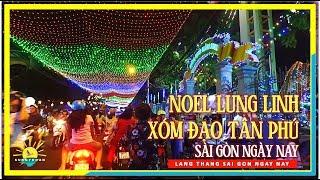 Noel Lung Linh Xóm Đạo Tân Phú Sài Gòn ngày nay   lang than Sài Gòn
