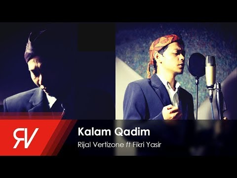 Rijal Vertizone - Qosidatul Quran Part II (Kalam Qadim) ft Fikri Yasir (Official Video Lirik)